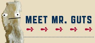 Meet Mr. Guts