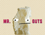 He's Mr. Guts. Who are you?