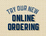 Try our new Online Ordering!